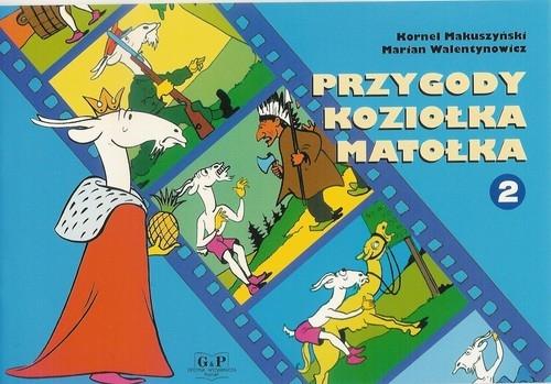 Przygody Koziołka Matołka 2 Makuszyński Kornel, Walentynowicz Marian