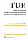 Traktat o Unii Europejskiej Traktat o funkcjonowaniu Unii Europejskiej