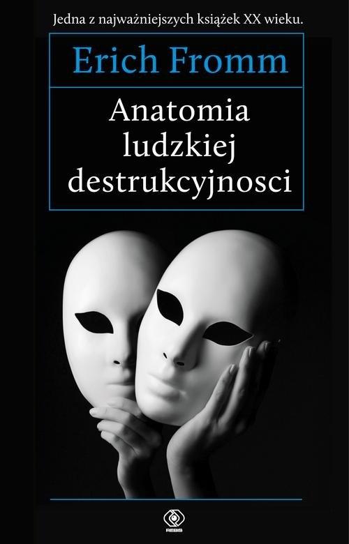 Anatomia ludzkiej destrukcyjności Fromm Erich