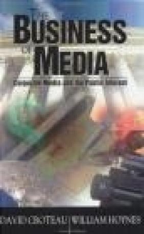 Business of Media William D. Hoynes, David R. Croteau,  Croteau