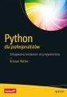 Python dla profesjonalistów Debugowanie, testowanie i utrzymywanie kodu Rother Kristian