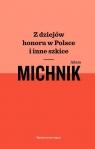 Z dziejów honoru w Polsce i inne szkice Michnik Adam
