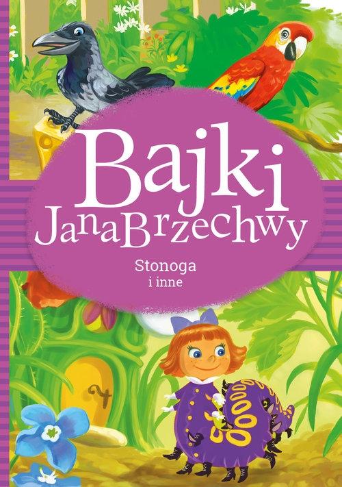 Bajki Jana Brzechwy. Stonoga i inne Brzechwa Jan
