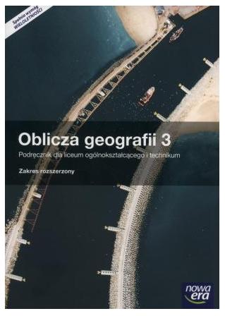 Geografia. Oblicza geografii. Podręcznik do 3 klasy liceum i technikum. Zakres rozszerzony Marek Więckowski, Roman Malarz