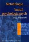 Metodologia badań psychologicznych Brzeziński Jerzy