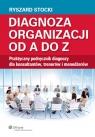 Diagnoza organizacji od A do Z