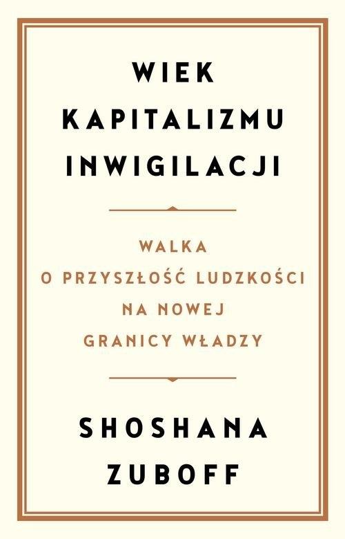 Wiek kapitalizmu inwigilacji Zuboff Shoshana