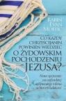 Co każdy chrześcijanin powinien wiedzieć o żydowskim pochodzeniu Jezusa?