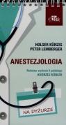 Anestezjologia Na dyżurze Kunzig Holger, Lemberger Peter