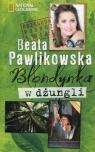 Blondynka w dżungli Pawlikowska Beata