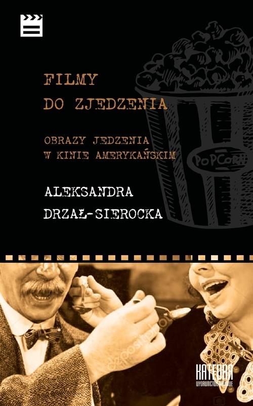 Filmy do zjedzenia Drzał-Sierocka Aleksandra