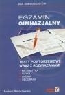 Egzamin gimnazjalny Testy powtórzeniowe wraz z rozwiązaniami Matematyka, Nahaczewska Barbara