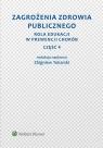 Zagrożenia zdrowia publicznego Część 4. Rola edukacji w prewencji Tokarski Zbigniew