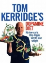 Tom Kerridge's Dopamine DietMy Low Carb, High Flavour, Stay Happy Way to Kerridge Tom