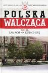 Polska Walcząca Tom 38 Zamach na Kutscherę