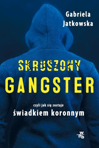 Skruszony gangster Gabriela Jatkowska