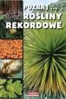 Poznaj Rośliny rekordowe