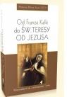 Od Franza Kafki do św. Teresy od Jezusa. Antonio Sicari