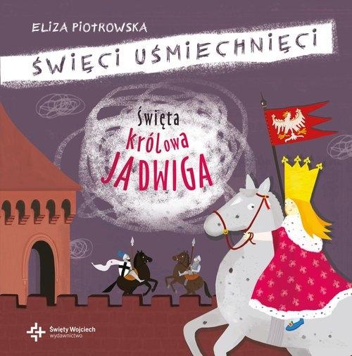 Święta królowa Jadwiga Piotrowska Eliza