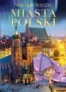 Najpiękniejsze miasta Polski