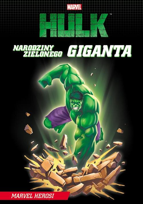 Marvel Hulk Narodziny zielonego giganta