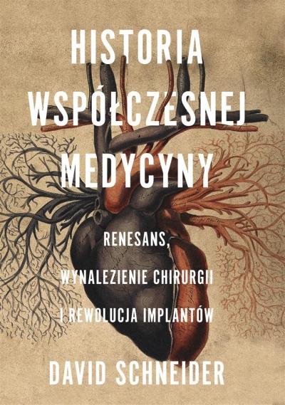 Historia współczesnej medycyny David Schneider, Grzegorz Łuczkiewicz