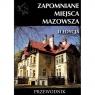 Zapomniane miejsca Mazowsza
