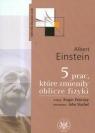5 prac które zmieniły oblicze fizyki Einstein Albert