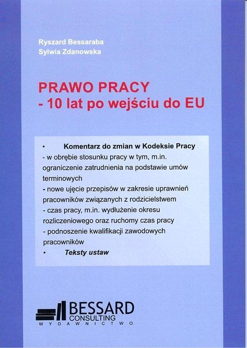 Prawo pracy - 10 lat po wejściu do EU Bessaraba Ryszard, Zdanowska Sylwia
