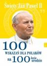 Święty Jan Paweł II. 100 wskazań dla Polaków na 100-lecie urodzin Pabis Małgorzata
