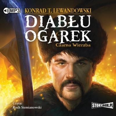 Diabłu ogarek T.1 Czarna wierzba (Audiobook) Konrad T. Lewandowski