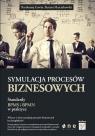 Symulacja procesów biznesowych Standardy BPMS i BPMN w praktyce