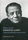 Wolność świateł Edmond Jabes i żydowska filozofia nowoczesności