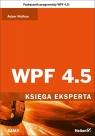 WPF 4.5 Księga eksperta  Nathan Adam