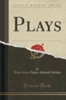 Plays (Classic Reprint)
