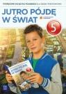 Jutro pójdę w świat 5 Podręcznik
