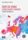 Europejski wymiar w edukacji młodzieży akademickiej Studium porównawcze Żyłkiewicz-Płońska Emilia