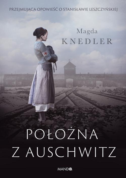 Położna z Auschwitz Knedler Magda