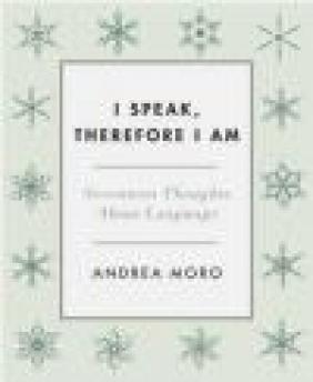 I Speak, Therefore I am