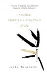 Japoński przepis na stuletnie życie Co jedzą, ile śpią i jak żyją Takahashi Junko