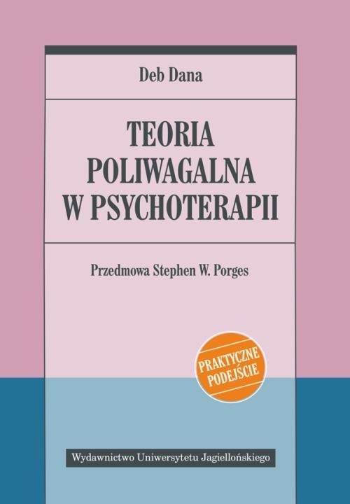 Teoria poliwagalna w psychoterapii Dana Deb