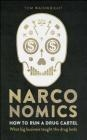 Narconomics: How to Run a Drug Cartel Tom Wainwright