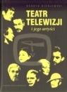 Teatr Telewizji i jego artyści