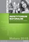 Pearson Repetytorium Maturalne 2015. Język Niemiecki. Poziom Podstawowy.