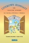 Literowe komnaty czyli magiczne sposoby na nauke pisania i czytania część 1