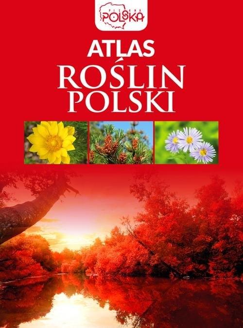 Atlas roślin Polski opracowanie zbiorowe