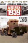 Wielki Leksykon Uzbrojenia Wrzesień 1939 Tom 110 Ciagniki PZINŻ 302 I 303