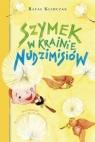 Szymek w krainie Nudzimisiów Klimczak Rafał