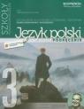 Język polski 3 Podręcznik Kształcenie kulturowo-literackie i językowe Zakres podstawowy i rozszerzony