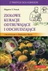 Ziołowe kuracje odtruwające i odchudzające z recepturami o. Grzegorza Nowak Zbigniew T.